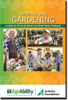 Arthritis and Gardening: A Guide for Home Gardeners and Small-Scale Producers cover