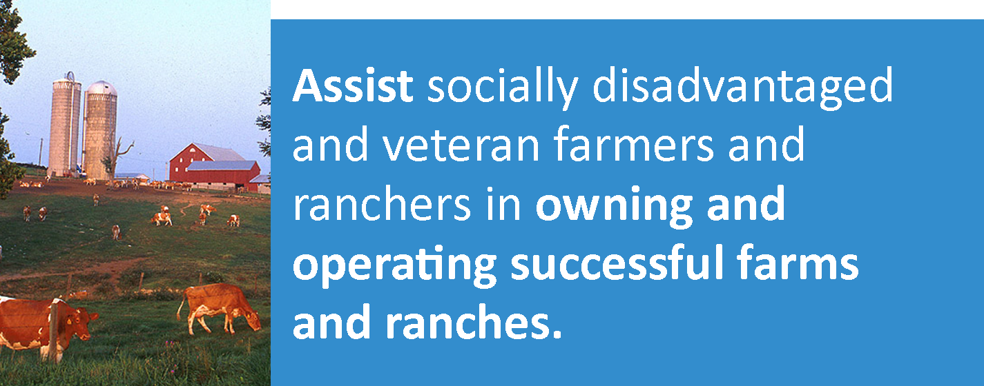 Dairy Farm Scene: Assist socially disadvantaged and veteran farmers and ranchers in owning and operating successful farms and ranches.